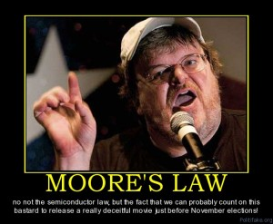 moores-law-michael-moore-sloth-slob-pig-liar-panderer-political-poster-1283310205