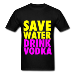 Save-Water-Drink-Vodka