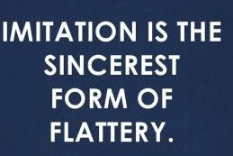 imitation-is-the-sincerest-form-of