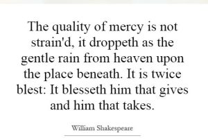 quality-of-mercy-is-not-straind-it-droppeth-as-the-gentle-rain-from-heaven-upon-the-place-quote-1