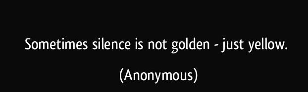 silence-is-not-golden-just-yellow-anonymous-354192